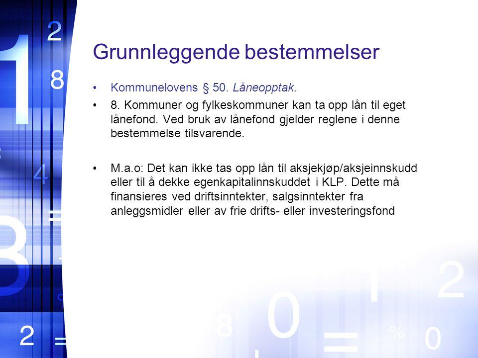 Grunnleggende bestemmelser Kommunelovens § 50.Låneopptak.