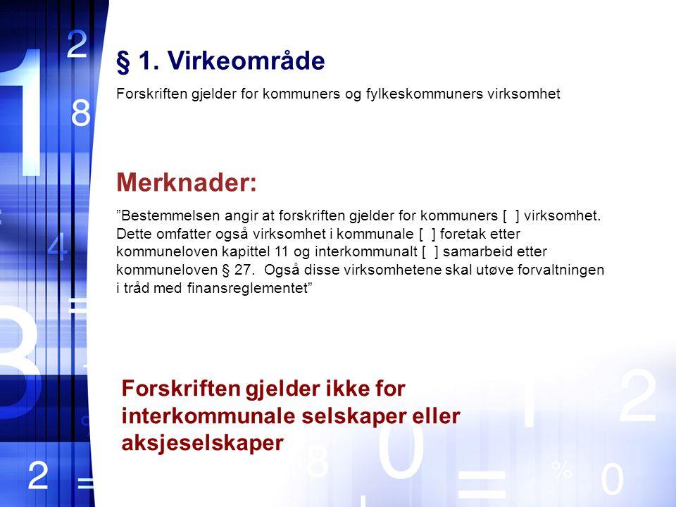 """§ 1. Virkeområde Forskriften gjelder for kommuners og fylkeskommuners virksomhet Merknader: """"Bestemmelsen angir at forskriften gjelder for kommuners ["""