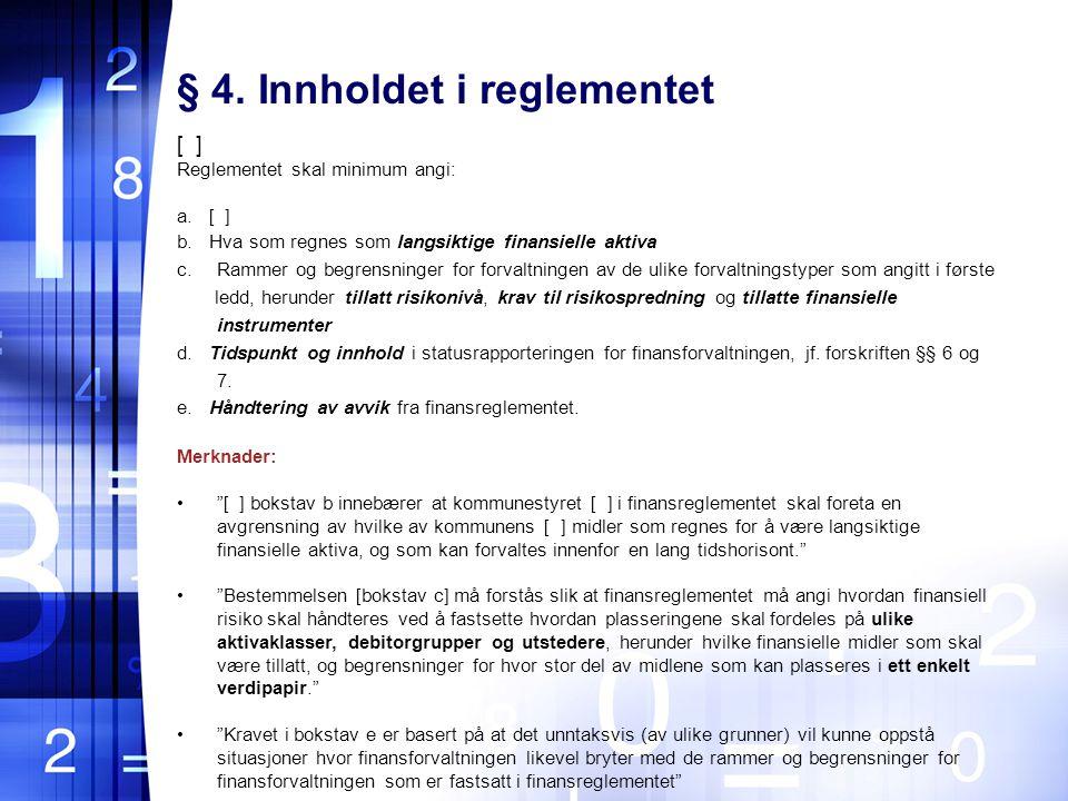 § 4.Innholdet i reglementet [ ] Reglementet skal minimum angi: a.