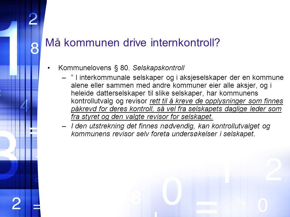 Må kommunen drive internkontroll.Kommunelovens § 80.