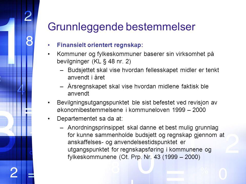 Grunnleggende bestemmelser Finansielt orientert regnskap: Kommuner og fylkeskommuner baserer sin virksomhet på bevilgninger (KL § 48 nr.