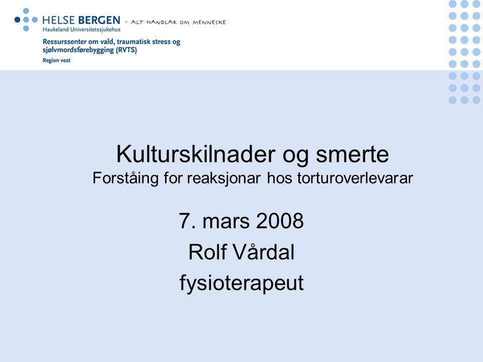 Kulturskilnader og smerte Forståing for reaksjonar hos torturoverlevarar 7.