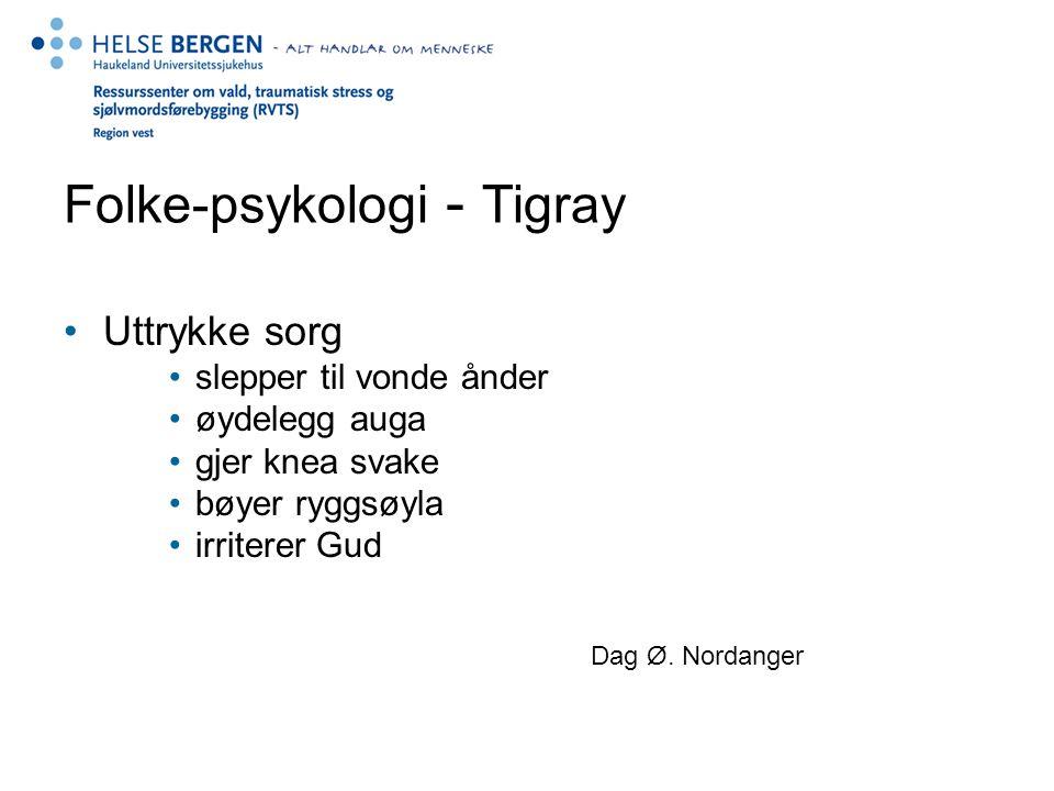 Folke-psykologi - Tigray Uttrykke sorg slepper til vonde ånder øydelegg auga gjer knea svake bøyer ryggsøyla irriterer Gud Dag Ø.