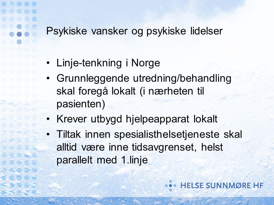 Psykiske vansker og psykiske lidelser Linje-tenkning i Norge Grunnleggende utredning/behandling skal foregå lokalt (i nærheten til pasienten) Krever u
