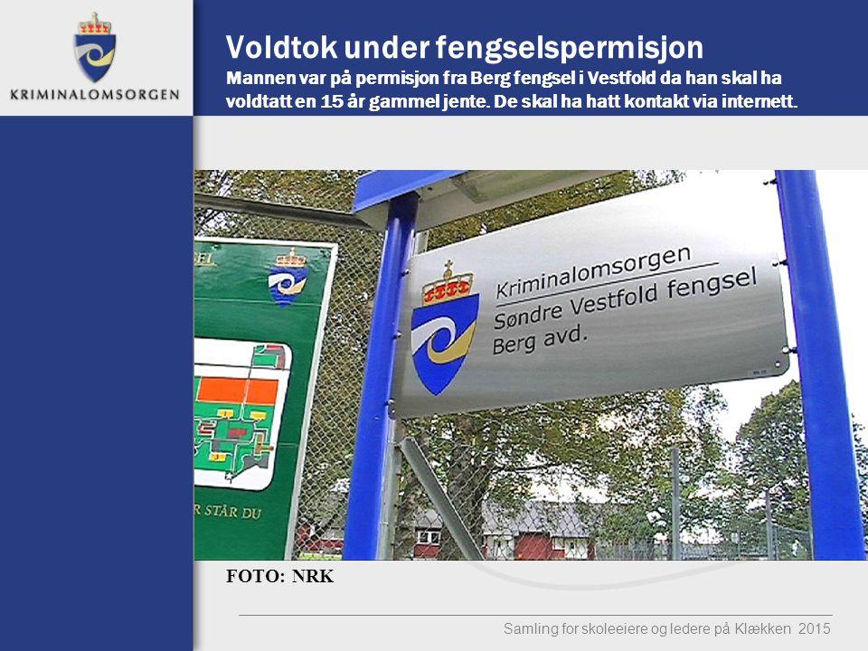 Voldtok under fengselspermisjon Mannen var på permisjon fra Berg fengsel i Vestfold da han skal ha voldtatt en 15 år gammel jente.