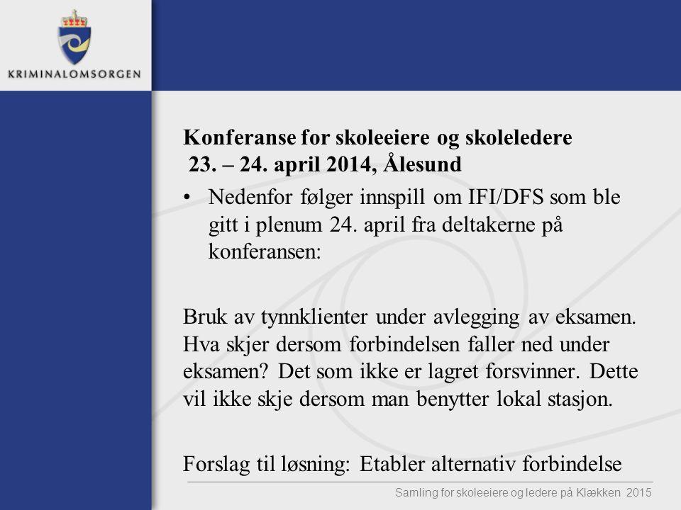 Konferanse for skoleeiere og skoleledere 23. – 24. april 2014, Ålesund Nedenfor følger innspill om IFI/DFS som ble gitt i plenum 24. april fra deltake