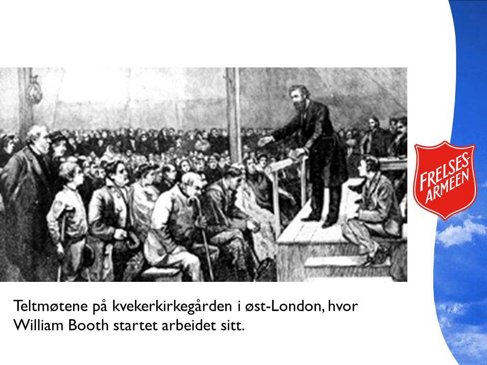 Teltmøtene på kvekerkirkegården i øst-London, hvor William Booth startet arbeidet sitt.