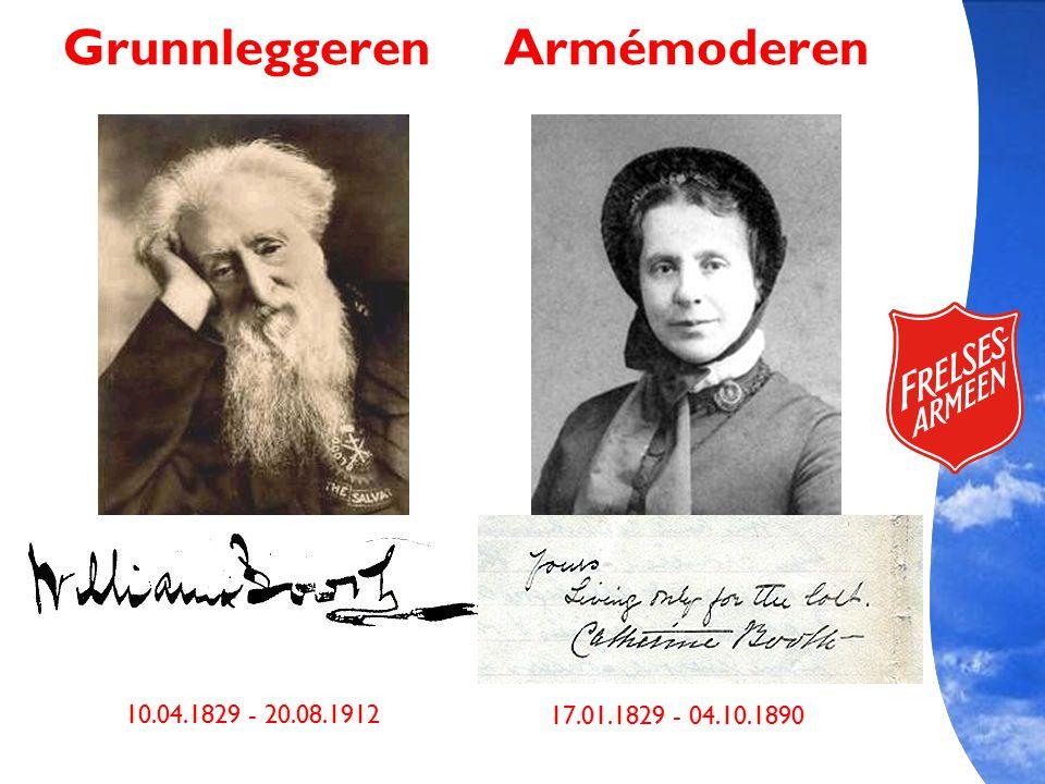 Grunnleggeren Armémoderen 10.04.1829 - 20.08.1912 17.01.1829 - 04.10.1890