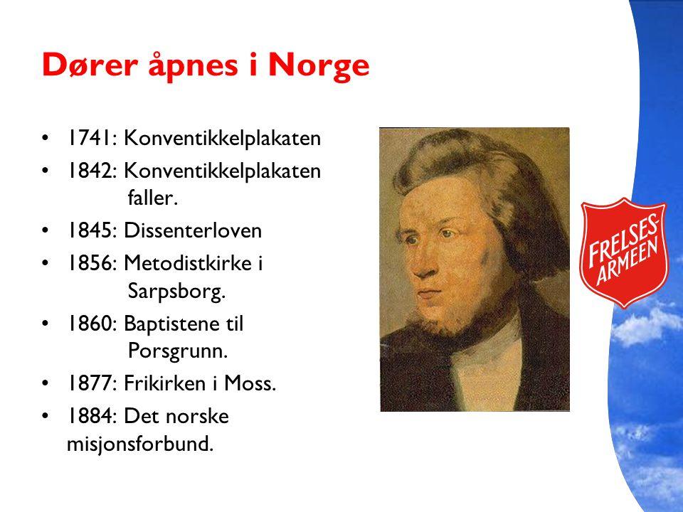 Dører åpnes i Norge 1741: Konventikkelplakaten 1842: Konventikkelplakaten faller. 1845: Dissenterloven 1856: Metodistkirke i Sarpsborg. 1860: Baptiste