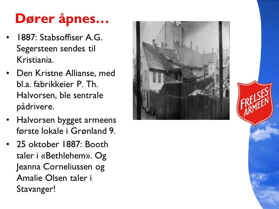 Dører åpnes… 1887: Stabsoffiser A.G. Segersteen sendes til Kristiania. Den Kristne Allianse, med bl.a. fabrikkeier P. Th. Halvorsen, ble sentrale pådr