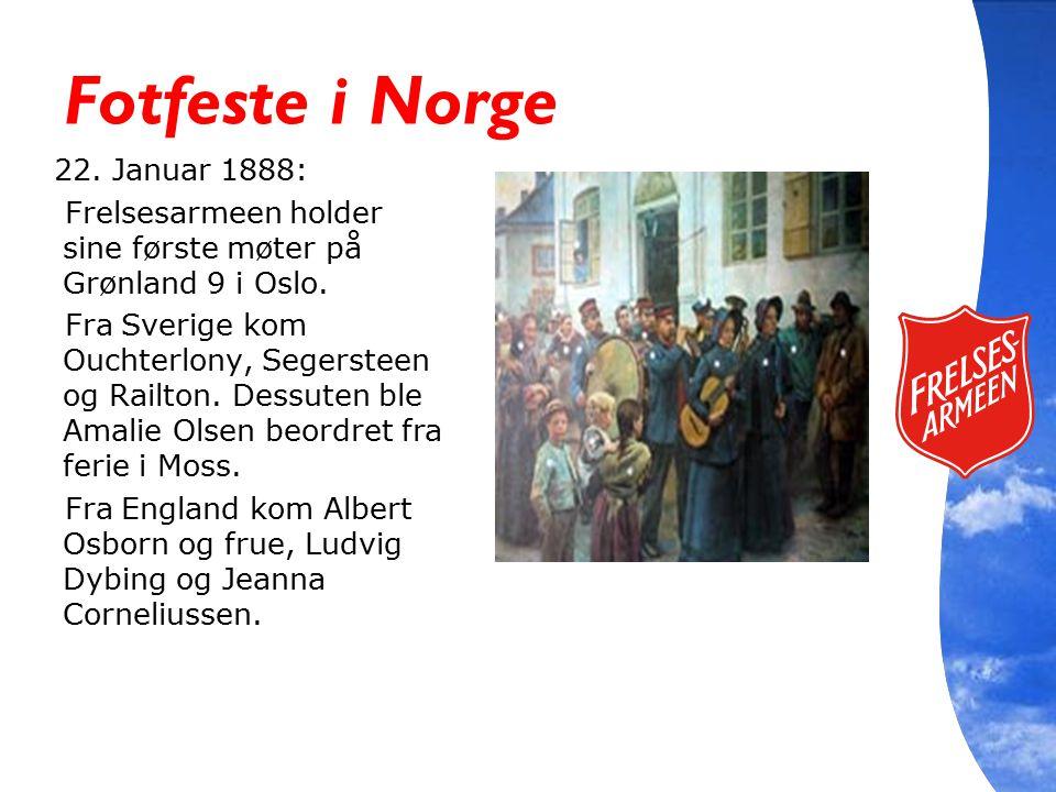 Fotfeste i Norge 22. Januar 1888: Frelsesarmeen holder sine første møter på Grønland 9 i Oslo. Fra Sverige kom Ouchterlony, Segersteen og Railton. Des