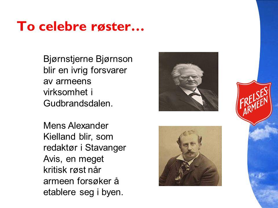 To celebre røster… Bjørnstjerne Bjørnson blir en ivrig forsvarer av armeens virksomhet i Gudbrandsdalen. Mens Alexander Kielland blir, som redaktør i