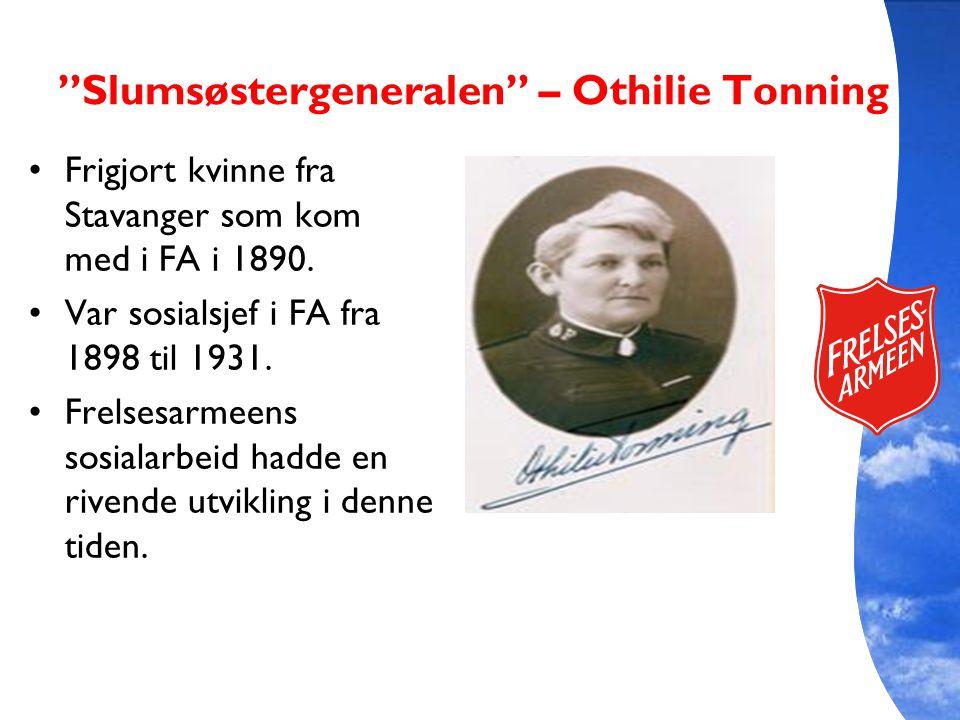 """""""Slumsøstergeneralen"""" – Othilie Tonning Frigjort kvinne fra Stavanger som kom med i FA i 1890. Var sosialsjef i FA fra 1898 til 1931. Frelsesarmeens s"""