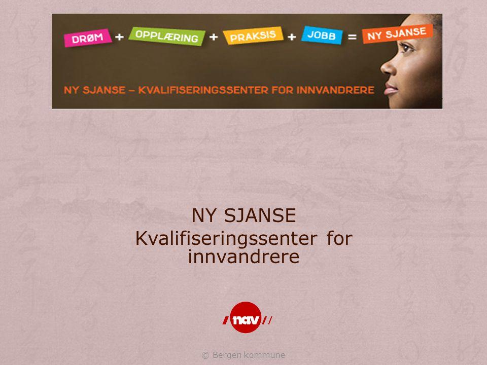 NY SJANSE Kvalifiseringssenter for innvandrere © Bergen kommune