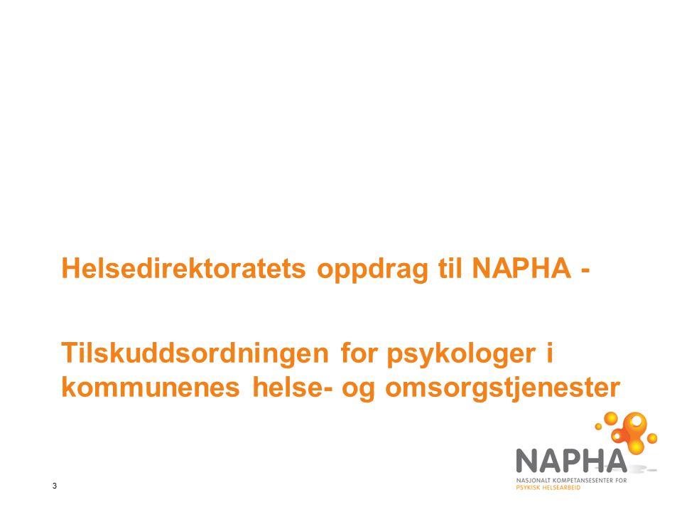 3 Helsedirektoratets oppdrag til NAPHA - Tilskuddsordningen for psykologer i kommunenes helse- og omsorgstjenester
