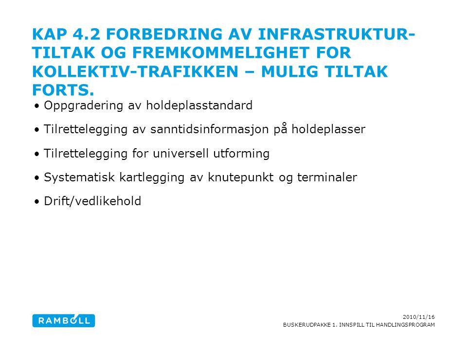 2010/11/16 BUSKERUDPAKKE 1. INNSPILL TIL HANDLINGSPROGRAM KAP 4.2 FORBEDRING AV INFRASTRUKTUR- TILTAK OG FREMKOMMELIGHET FOR KOLLEKTIV-TRAFIKKEN – MUL