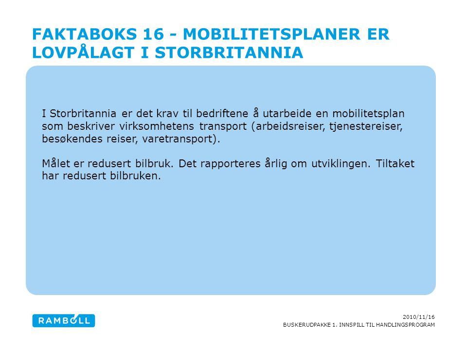 2010/11/16 BUSKERUDPAKKE 1. INNSPILL TIL HANDLINGSPROGRAM I Storbritannia er det krav til bedriftene å utarbeide en mobilitetsplan som beskriver virks