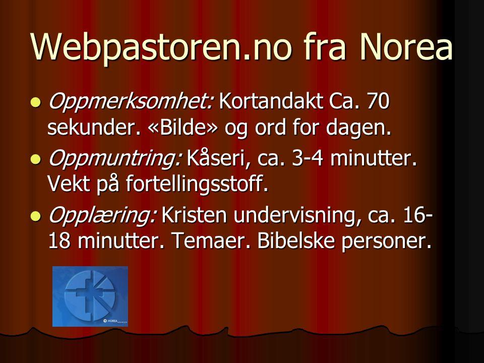 Webpastoren.no fra Norea Oppmerksomhet: Kortandakt Ca. 70 sekunder. «Bilde» og ord for dagen. Oppmerksomhet: Kortandakt Ca. 70 sekunder. «Bilde» og or