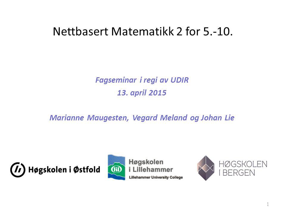 Nettbasert Matematikk 2 for 5.-10. Fagseminar i regi av UDIR 13.