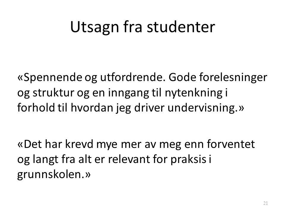 Utsagn fra studenter «Spennende og utfordrende.