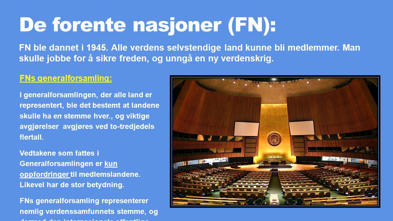 De forente nasjoner (FN): FNs generalforsamling: I generalforsamlingen, der alle land er representert, ble det bestemt at landene skulle ha en stemme hver., og viktige avgjørelser avgjøres ved to-tredjedels flertall.