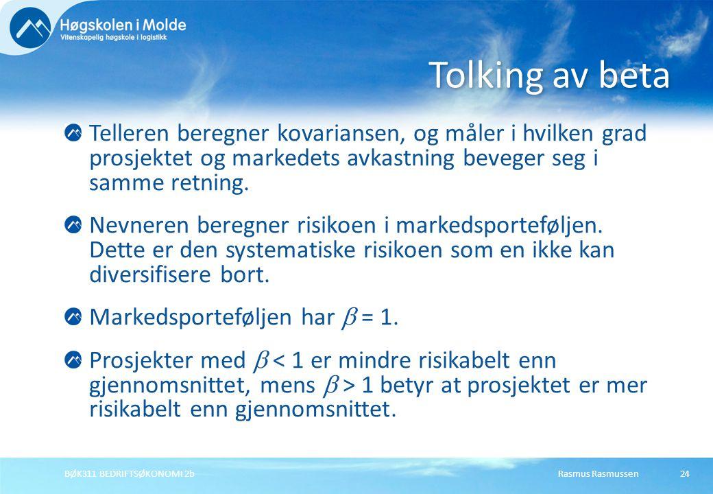 Rasmus RasmussenBØK311 BEDRIFTSØKONOMI 2b24 Telleren beregner kovariansen, og måler i hvilken grad prosjektet og markedets avkastning beveger seg i sa