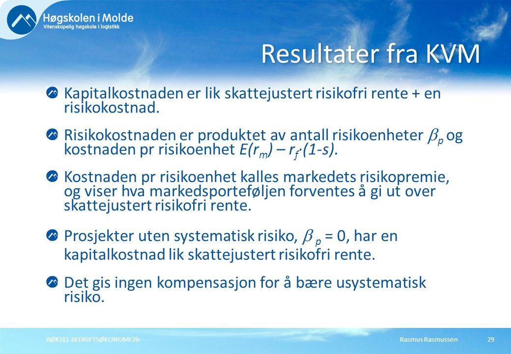 Rasmus RasmussenBØK311 BEDRIFTSØKONOMI 2b29 Kapitalkostnaden er lik skattejustert risikofri rente + en risikokostnad. Risikokostnaden er produktet av