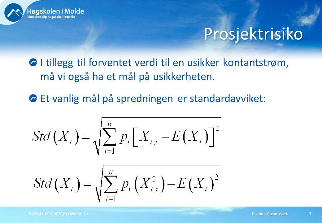 Rasmus RasmussenBØK311 BEDRIFTSØKONOMI 2b7 I tillegg til forventet verdi til en usikker kontantstrøm, må vi også ha et mål på usikkerheten. Et vanlig
