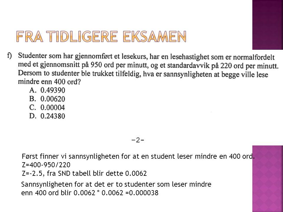 Først finner vi sannsynligheten for at en student leser mindre en 400 ord.