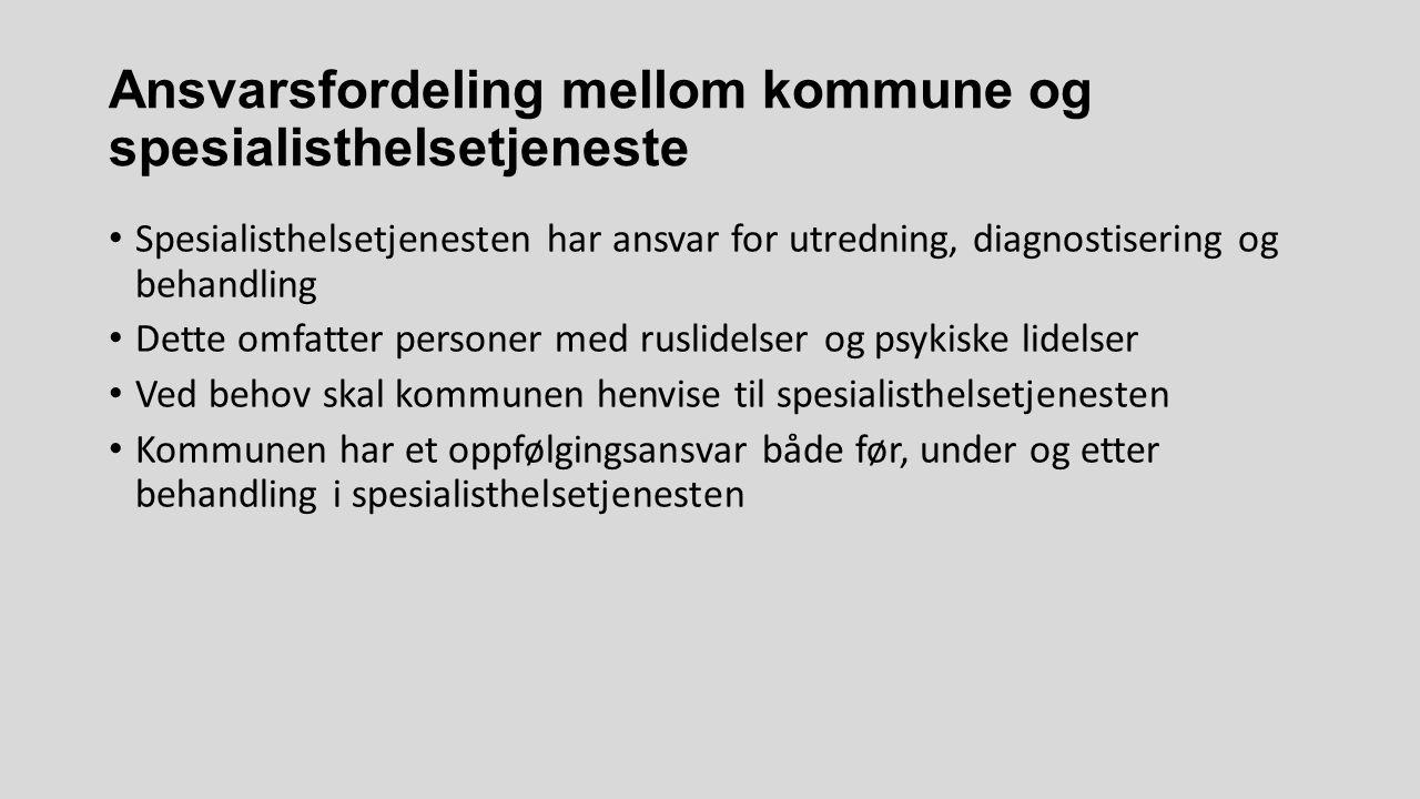 Ansvarsfordeling mellom kommune og spesialisthelsetjeneste Spesialisthelsetjenesten har ansvar for utredning, diagnostisering og behandling Dette omfa