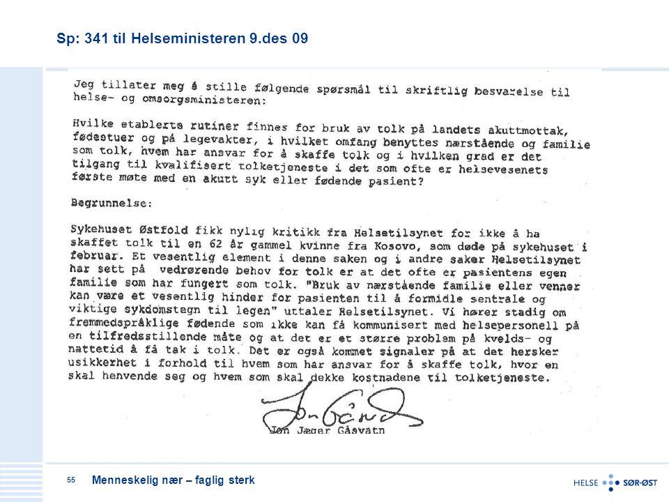 Menneskelig nær – faglig sterk 55 Sp: 341 til Helseministeren 9.des 09