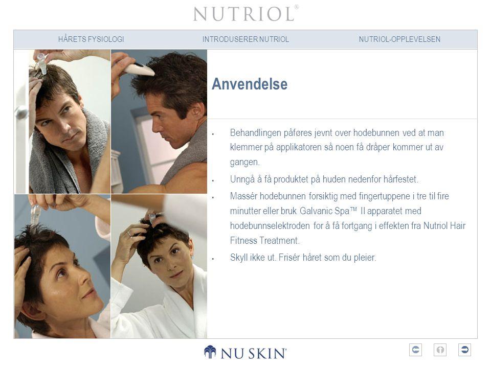 HÅRETS FYSIOLOGIINTRODUSERER NUTRIOLNUTRIOL-OPPLEVELSEN  Anvendelse  Behandlingen påføres jevnt over hodebunnen ved at man klemmer på applikatoren
