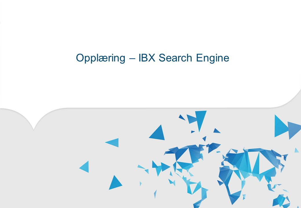 2 Copyright © Capgemini 2013. All Rights Reserved Presentation Title | Date Opplæring – IBX Search Engine