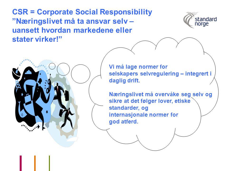 Vi må lage normer for selskapers selvregulering – integrert i daglig drift. Næringslivet må overvåke seg selv og sikre at det følger lover, etiske sta