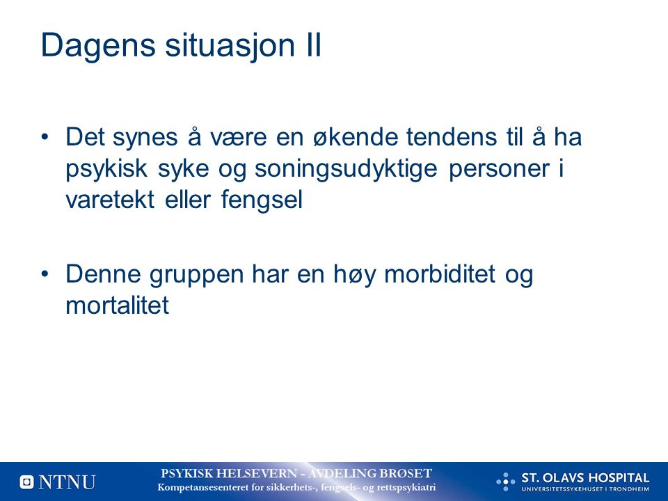 DanmarkNorge A.Anbringelsesdom er ikke B. Behandlingsdom A.