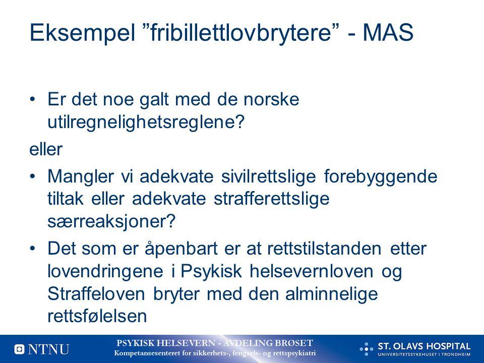 """Eksempel """"fribillettlovbrytere"""" - MAS Er det noe galt med de norske utilregnelighetsreglene? eller Mangler vi adekvate sivilrettslige forebyggende til"""