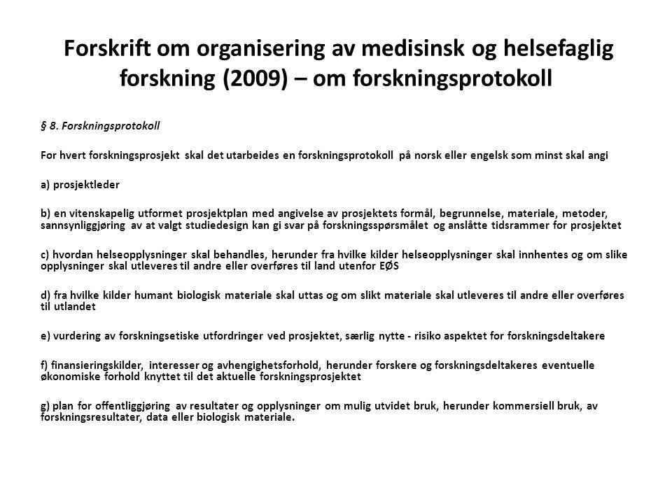 Forskrift om organisering av medisinsk og helsefaglig forskning (2009) – om forskningsprotokoll § 8.
