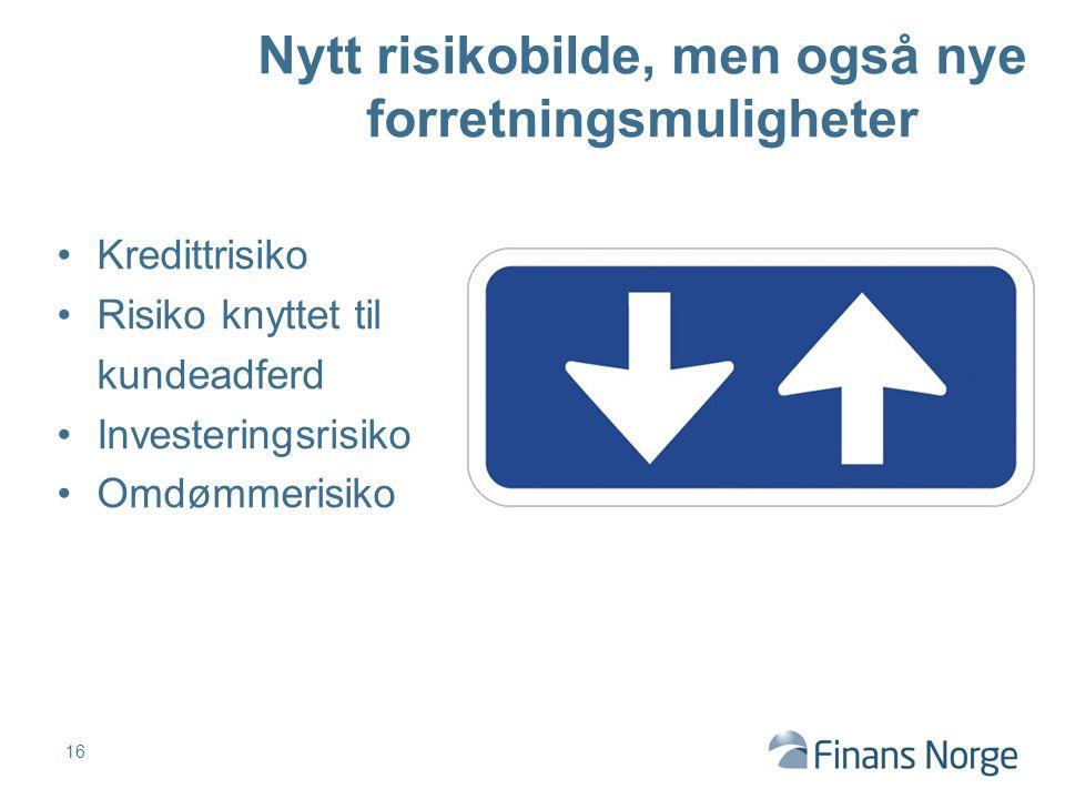 Kredittrisiko Risiko knyttet til kundeadferd Investeringsrisiko Omdømmerisiko 16 Nytt risikobilde, men også nye forretningsmuligheter