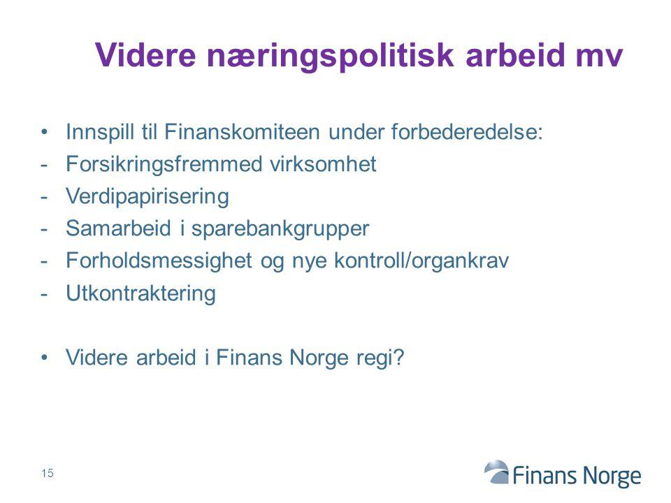 Innspill til Finanskomiteen under forbederedelse: -Forsikringsfremmed virksomhet -Verdipapirisering -Samarbeid i sparebankgrupper -Forholdsmessighet o