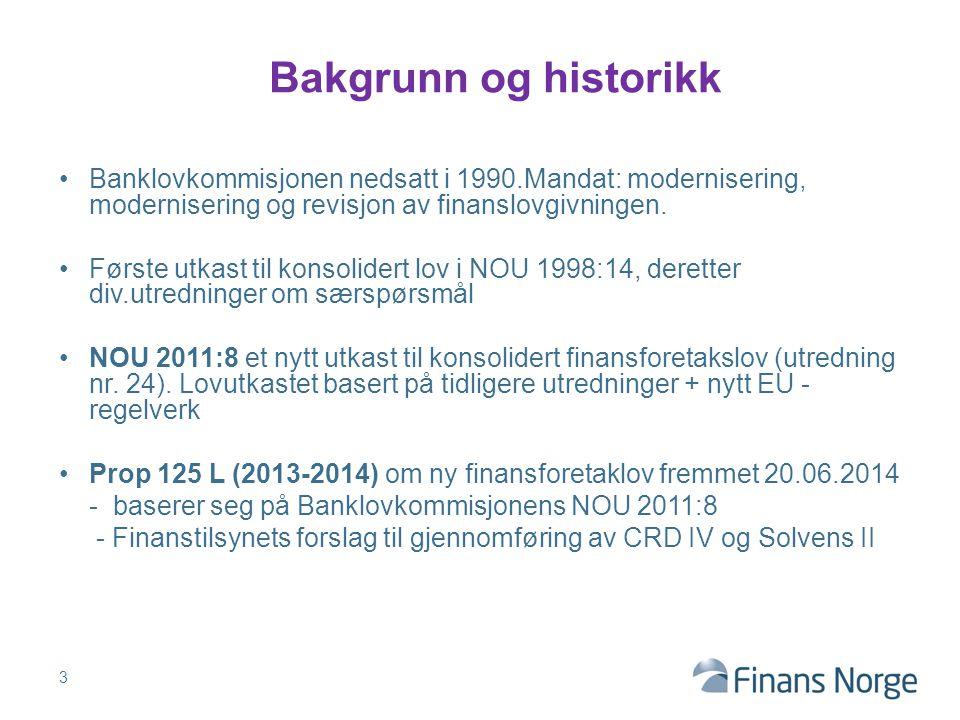 Banklovkommisjonen nedsatt i 1990.Mandat: modernisering, modernisering og revisjon av finanslovgivningen. Første utkast til konsolidert lov i NOU 1998