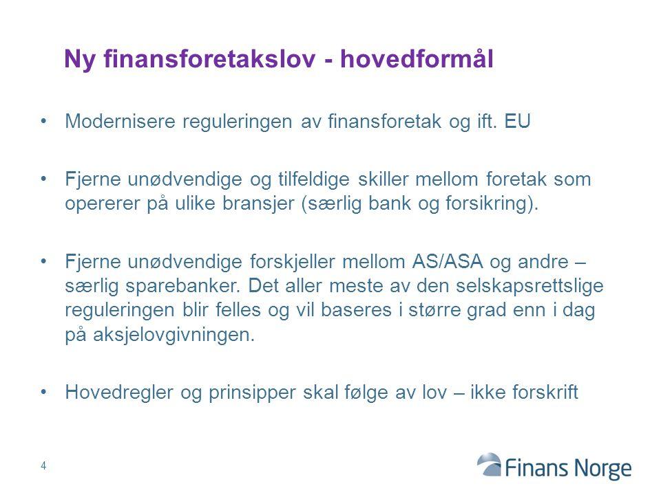 Modernisere reguleringen av finansforetak og ift. EU Fjerne unødvendige og tilfeldige skiller mellom foretak som opererer på ulike bransjer (særlig ba