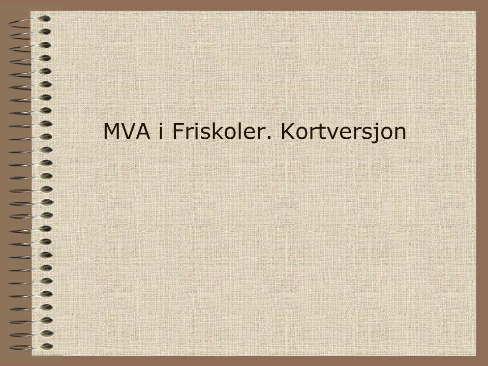 MVA i Friskoler. Kortversjon