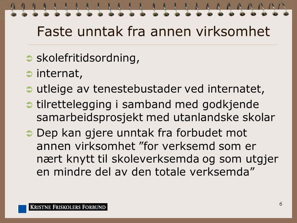 7 Faste unntak fra annen virksomhet Skole-driften SFOInternatTjenesteboliger Utenlands- utveksling Annen virksomhet  Skoledriften er i utgangspunktet rettssubjektet.