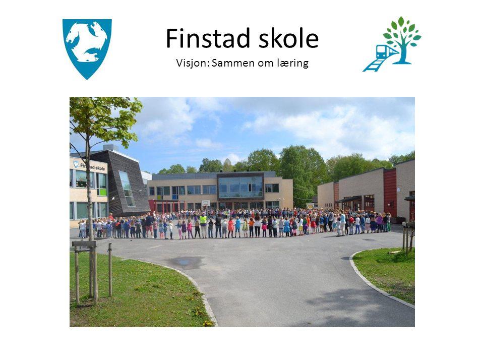 Finstad skole Visjon: Sammen om læring