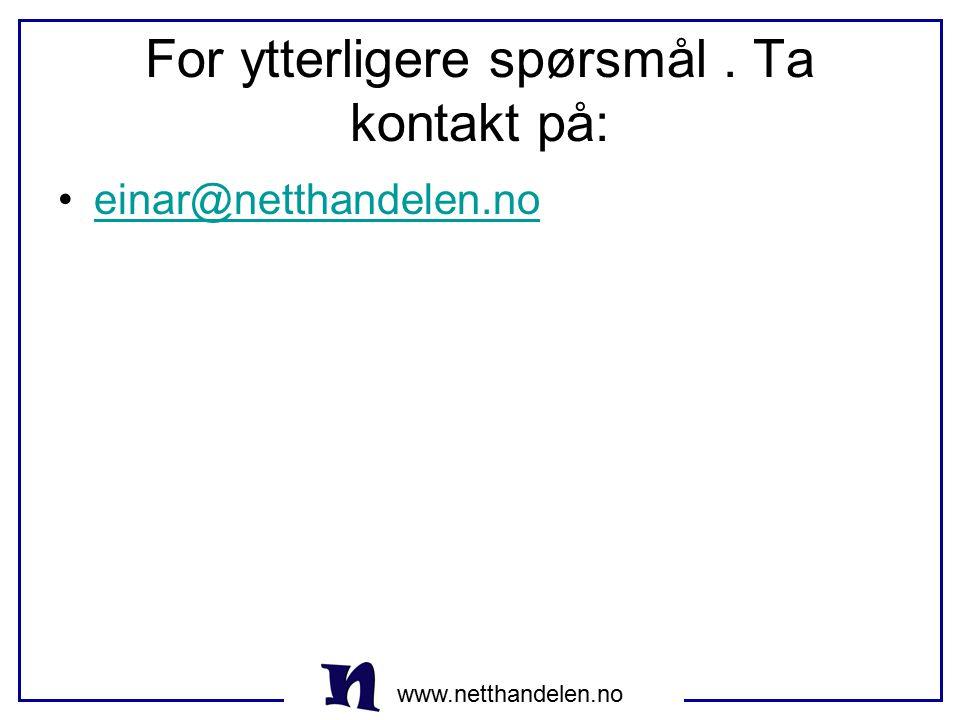 www.netthandelen.no For ytterligere spørsmål. Ta kontakt på: einar@netthandelen.no