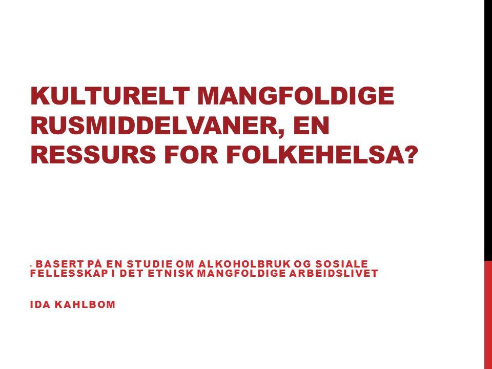 KULTURELT MANGFOLDIGE RUSMIDDELVANER, EN RESSURS FOR FOLKEHELSA.