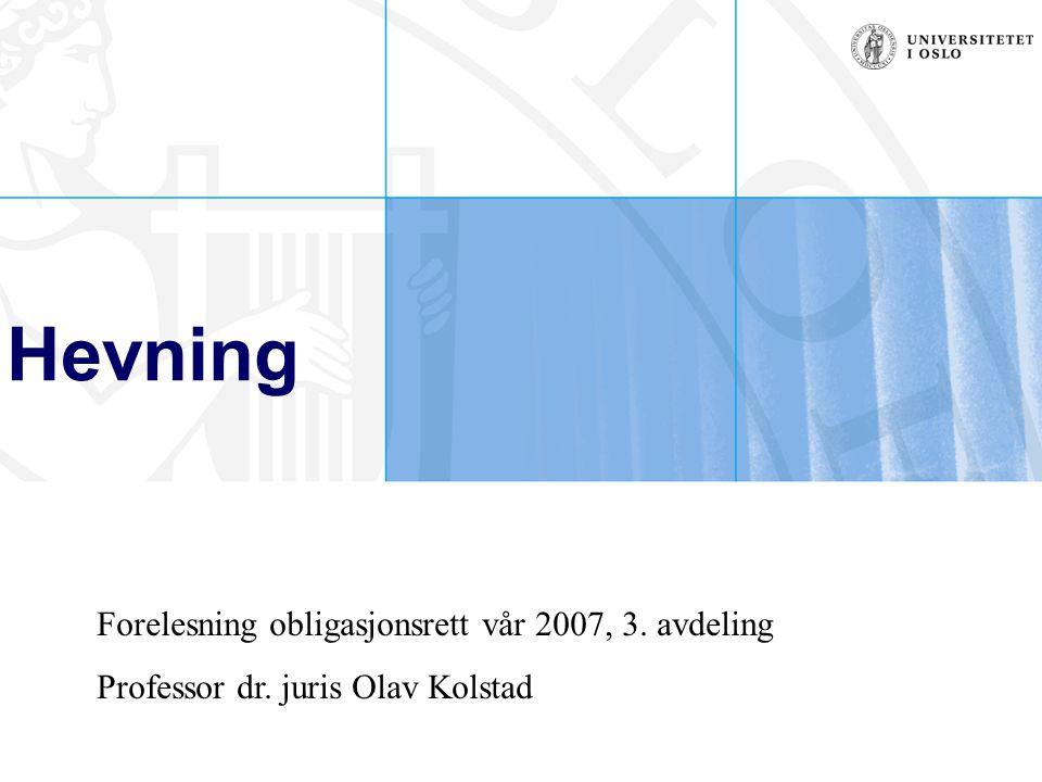 Hevning Forelesning obligasjonsrett vår 2007, 3. avdeling Professor dr. juris Olav Kolstad