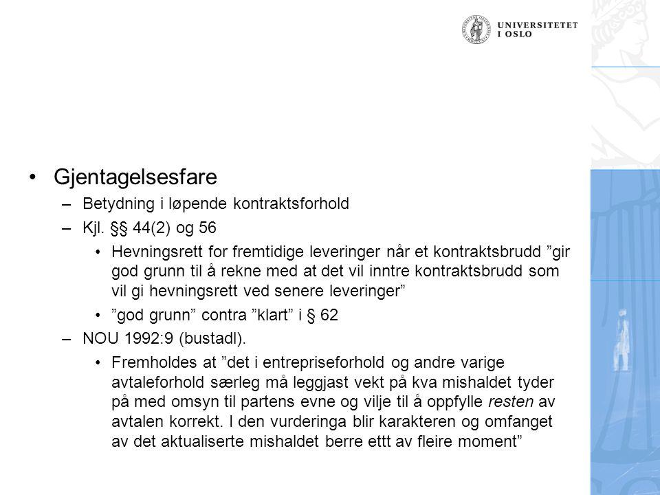 Gjentagelsesfare –Betydning i løpende kontraktsforhold –Kjl.