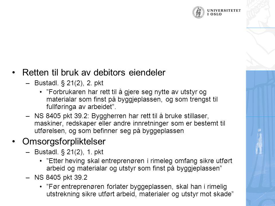 Retten til bruk av debitors eiendeler –Bustadl.§ 21(2), 2.