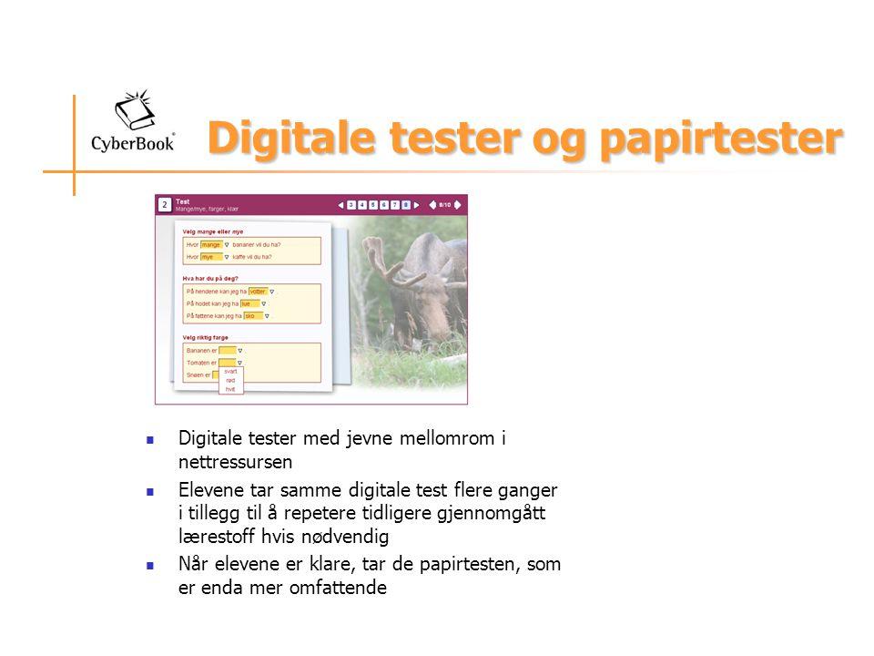 Digitale tester og papirtester Digitale tester med jevne mellomrom i nettressursen Elevene tar samme digitale test flere ganger i tillegg til å repetere tidligere gjennomgått lærestoff hvis nødvendig Når elevene er klare, tar de papirtesten, som er enda mer omfattende